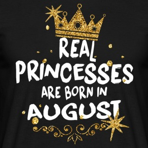 Real princesses are born in August! - Men's T-Shirt