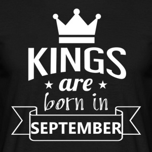 KINGS were born in SEPTEMBER - Men's T-Shirt