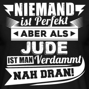 Nobody's perfect - Jew T-Shirt - Men's T-Shirt