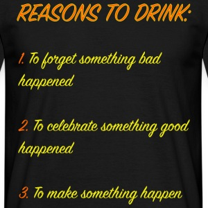 reasons to drink - Men's T-Shirt