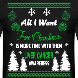 Liver Cancer Awareness! All I Want For Christmas! - Men's T-Shirt