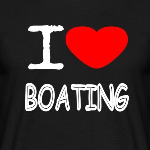 I LOVE BOATING - Men's T-Shirt
