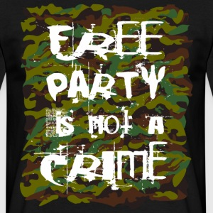 free party is not a crime tekno 23 - Männer T-Shirt