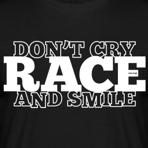 Do not Cry - RACE - en glimlach - Mannen T-shirt