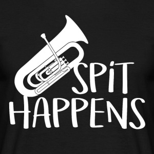 Spit Happens - Trumpets Shirt - Men's T-Shirt