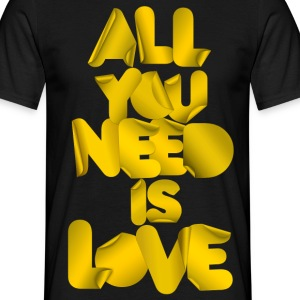 All you need is love - Maglietta da uomo