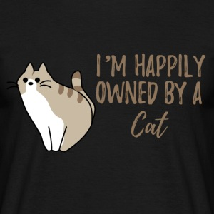 Katzen: I´m happily owned by a cat! - Männer T-Shirt