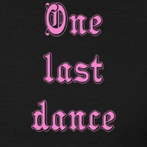 One Last Dance - Mannen T-shirt