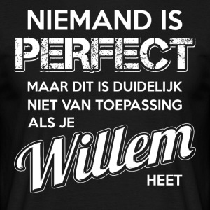 Niemand is perfect. Persoonlijk cadeau Willem. - Mannen T-shirt