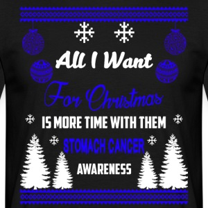 Stomach Cancer Awareness! All I Want For Christmas - Men's T-Shirt