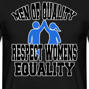 Men of Quality Respect Womens Equality - Men's T-Shirt