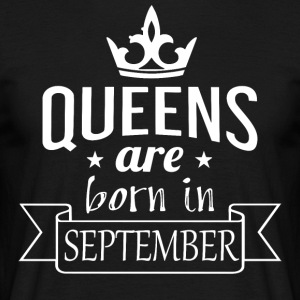 Queens are born in September - Men's T-Shirt