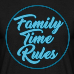 Family Time Rules - Family - Mannen T-shirt