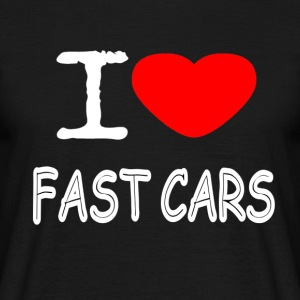 I LOVE FAST CARS - Men's T-Shirt