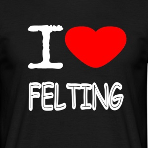 I LOVE FELTING - Men's T-Shirt