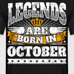 Legends are born in October Geburtstag Oktober - Männer T-Shirt