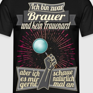 Brauer = woman's connoisseur - Men's T-Shirt