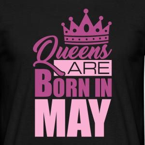 Queens are born in MAY! - Männer T-Shirt