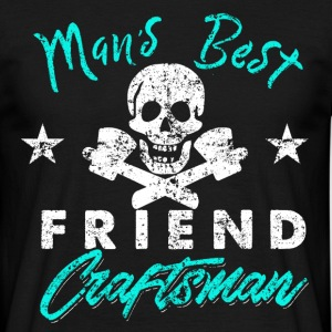 Mans Best Friend Craftsman - Men's T-Shirt