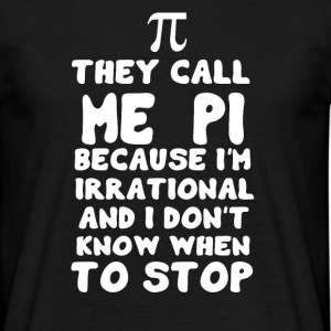 π THEY CALL ME PI π - Men's T-Shirt