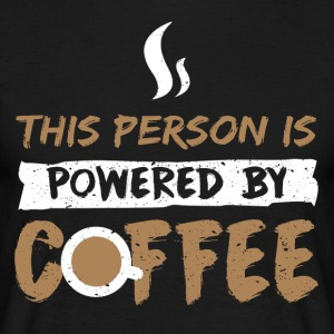 This Person is Powered by Coffee - Männer T-Shirt