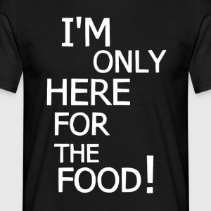 Only here for the food! - Herre-T-shirt