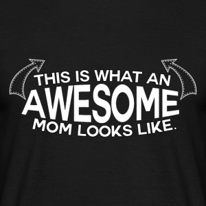 ! Mothers Day - Awesome Mum! - Men's T-Shirt