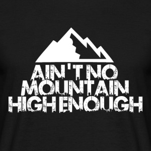 AINT NO Mountain High NOG FÖR BOARDER! - T-shirt herr