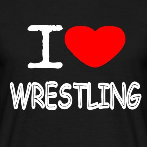 I LOVE WRESTLING - Men's T-Shirt