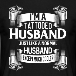 I´m a tattooed husband just like a normal husband - Männer T-Shirt