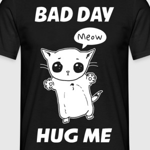BAD DAY HUG ME - Men's T-Shirt