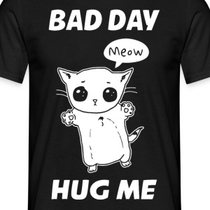 BAD DAY HUG ME - Mannen T-shirt
