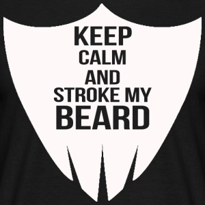 keep calm and stroke my beard - Männer T-Shirt