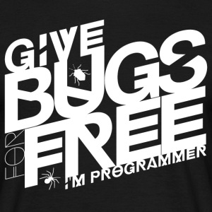 Give bugs for free, I'm programmer - Men's T-Shirt