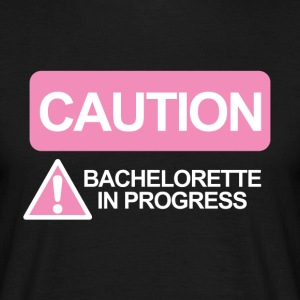 JGA / Bachelor: Attention - Bachelorette - T-shirt Homme