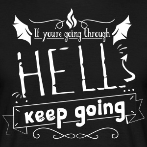 If you're going through hell keep going - Men's T-Shirt