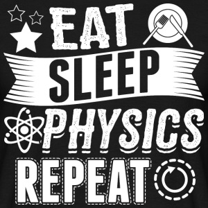 PHYSICS EAT SLEEP - Männer T-Shirt