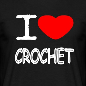I LOVE CROCHET - Men's T-Shirt