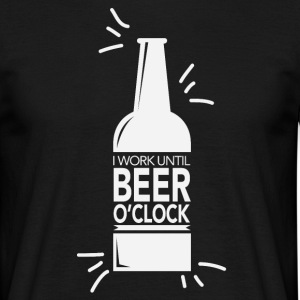 I work until beer o'clock - Men's T-Shirt