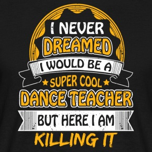 Dancing teacher funny sayings - Men's T-Shirt