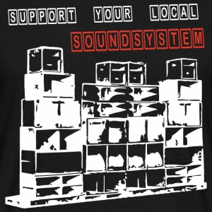 Support your local soundsystem - Men's T-Shirt