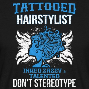 Tattooed hairdresser, no Sterotyp - Men's T-Shirt