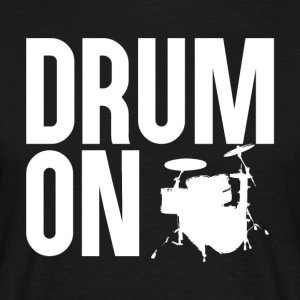 Drum On - Music Passion - Mannen T-shirt