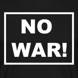 NO WAR! Still et standpunkt mot krigen. - T-skjorte for menn