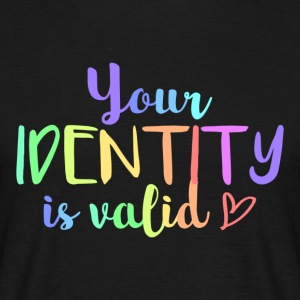 Your identity is valid - Men's T-Shirt
