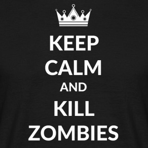 Stay calm and kill zombies - Men's T-Shirt