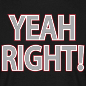 Yeah Right - Mannen T-shirt
