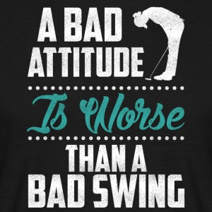 A bad attitude is worse Golf - Men's T-Shirt