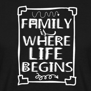 Family Is my Life - Männer T-Shirt
