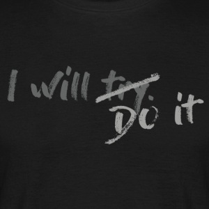 I will try_grey - Men's T-Shirt